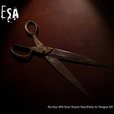 ESA No - One Will Ever Touch You - False In Tongue EP (2013)